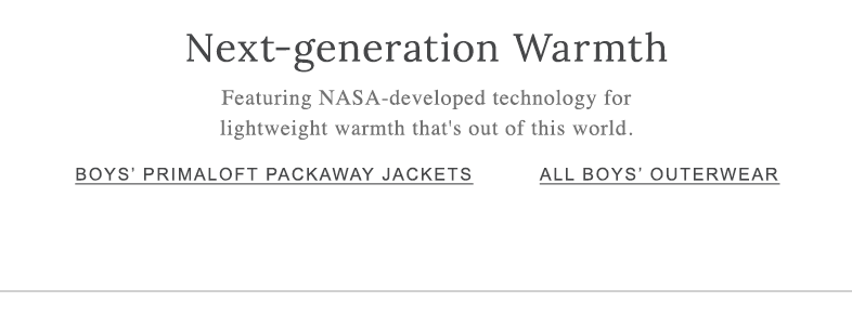 Next-Generation Warmth Featuring PrimaLoft's incredible new Cross Core technology and NASA-developed Aerogel for lightweight warmth that's out of this world.