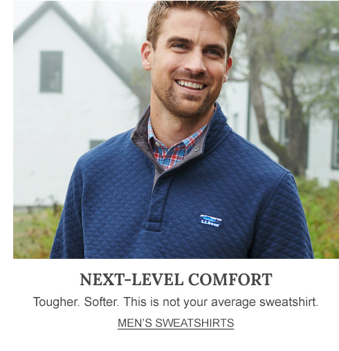 Next Level Comfort Tougher. Stronger. This is not your average sweatshirt.