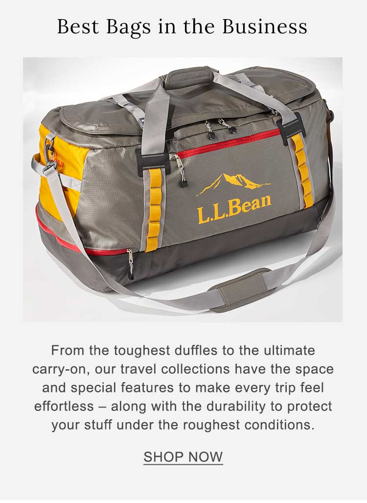 BEST BAGS IN THE BUSINESS From the toughest duffles to the ultimate carry-on, our travel collections have the space and special features to make every trip feel effortless – along with the durability to protect your stuff under the roughest conditions.