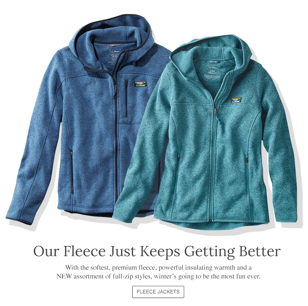 Our Fleece Just Keeps Getting Better With the softest, premium fleece, powerful insulating warmth and a NEW assortment of full-zip styles, winter's going to be the most fun ever.