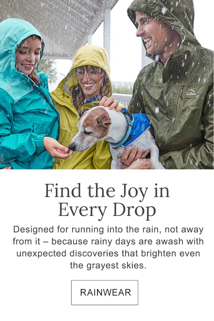Find the Joy in Every Drop Designed for running into the rain, not away from it – because rainy days are awash with unexpected discoveries that brighten even the grayest skies.
