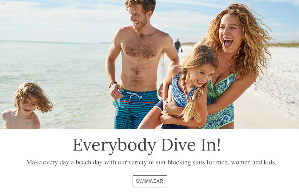 Everybody Dive In! Make every day a beach day with our variety of sun-blocking suits for men, women and kids.