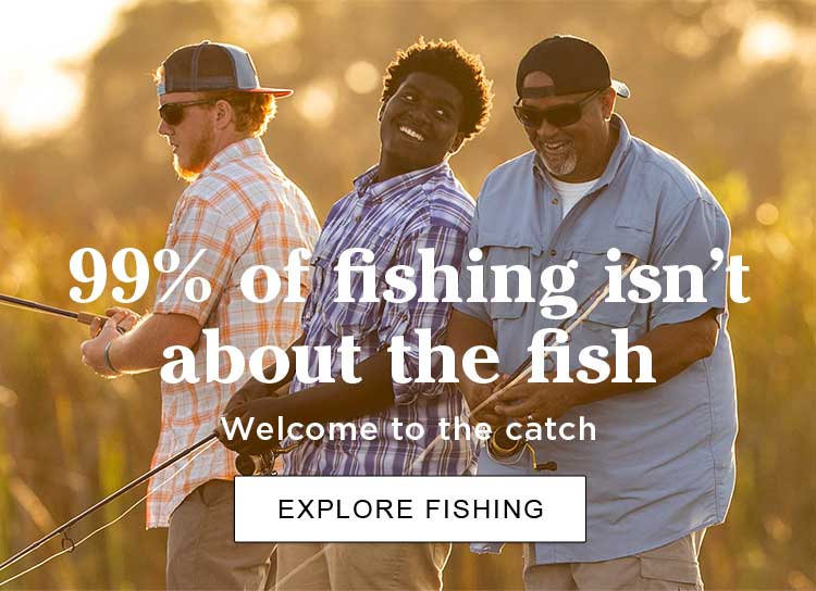99% of fishing isn't about the fish Welcome to the catch