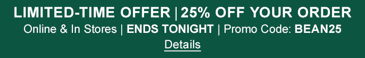 LIMITED-TIME OFFER. 25% OFF Your Order. Online & In Stores | ENDS TONIGHT | Promo Code: BEAN25.