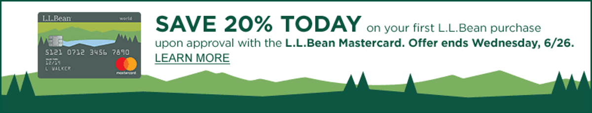 SAVE 20% TODAY on your first L.L.Bean purchase upon approval with the new L.L.Bean Mastercard.