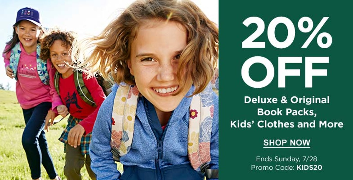 20% OFF Deluxe & Original Book Packs, Kids' Clothes and More Ends Sunday, 7/28 | Promo Code: KIDS20 SHOP NOW