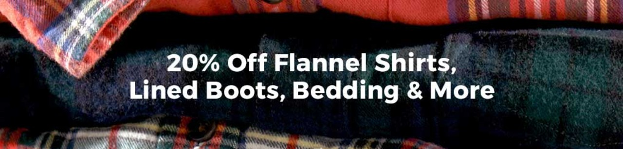 20% OFF Flannel Shirts, Lined Boots, Bedding & More