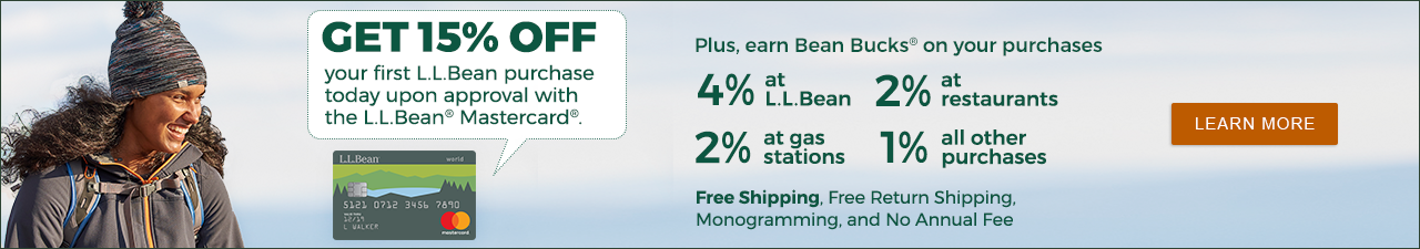 Save 15% on your first L.L.Bean purchase upon approval with the new L.L.Bean Mastercard