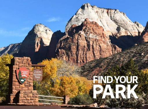 """A beautiful rock formation against a bright blue sky with a Zion National Park entrance sign in the foreground, """"Find Your Park"""" embedded in image."""