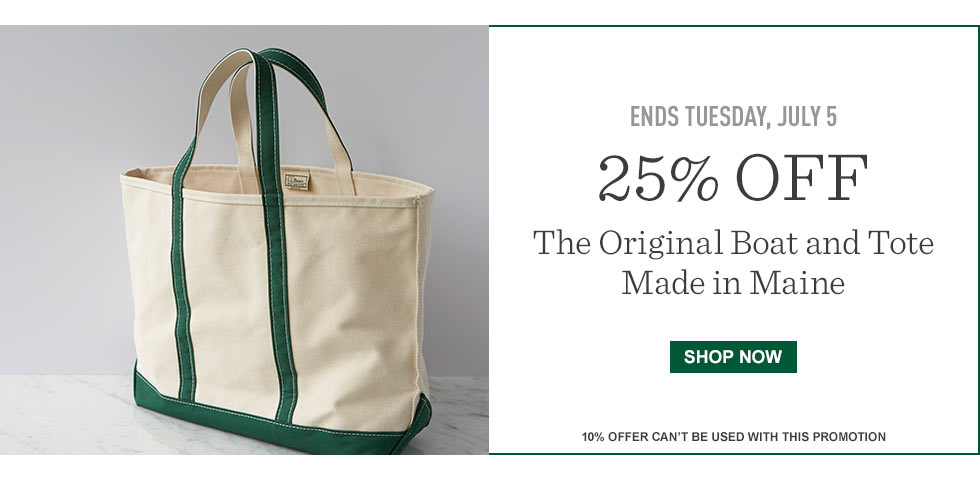 Ends Tuesday, July 5. 25% off Original Boat and Tote. Made in Maine. 10% offer can't be used with this promotion.