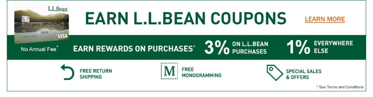 Earn L.L.Bean Coupons every time you shop with the L.L.Bean Visa Card.