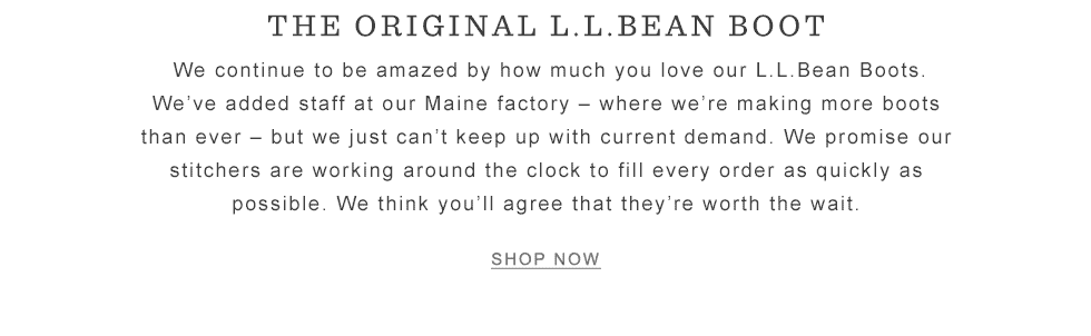We've added staff at our Maine factory and are working around the clock to fill every order.