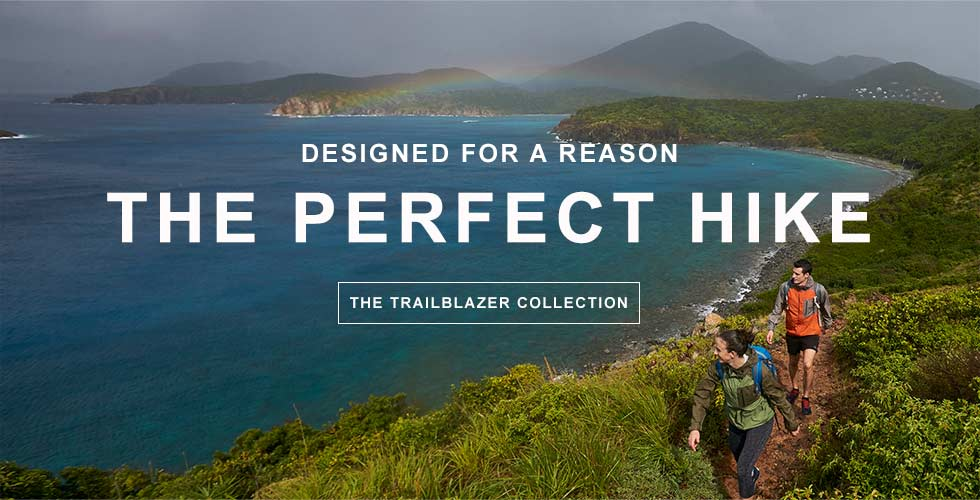 DESIGNED FOR A REASON. The Perfect Hike.