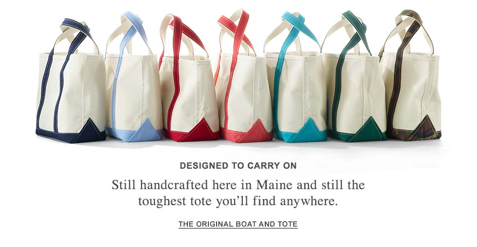 DESIGNED TO CARRY ON. Still handcrafted here in Maine and still the toughest tote you'll find anywhere.