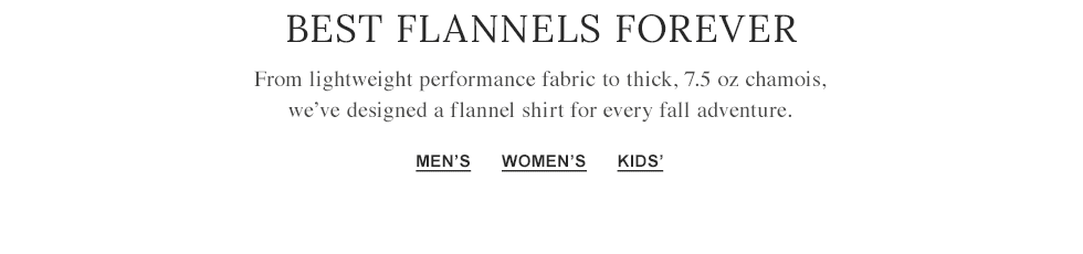 Best Flannels Forever. From lightweight performance fabric to thick, 7.5 oz chamois.