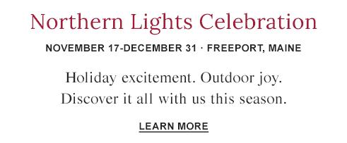 L.L.Bean Northern Lights Celebration. November 17-December 31. Freeport, Maine.