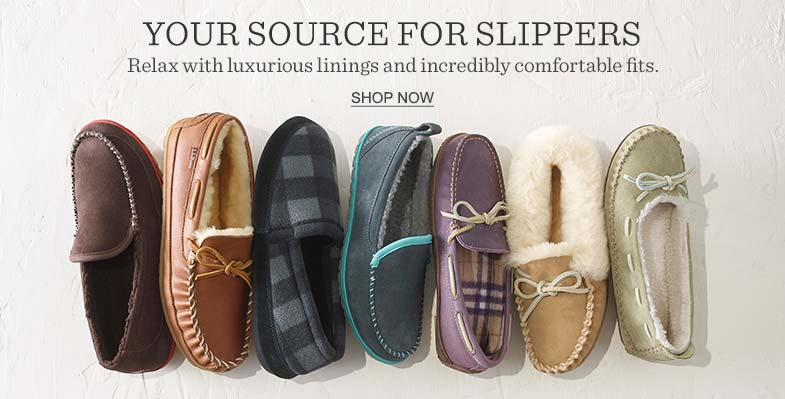 YOUR SOURCE FOR SLIPPERS. Relax with luxurious linings and incredibly comfortable fits.